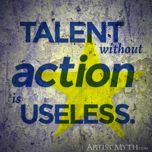 Talent without action is useless