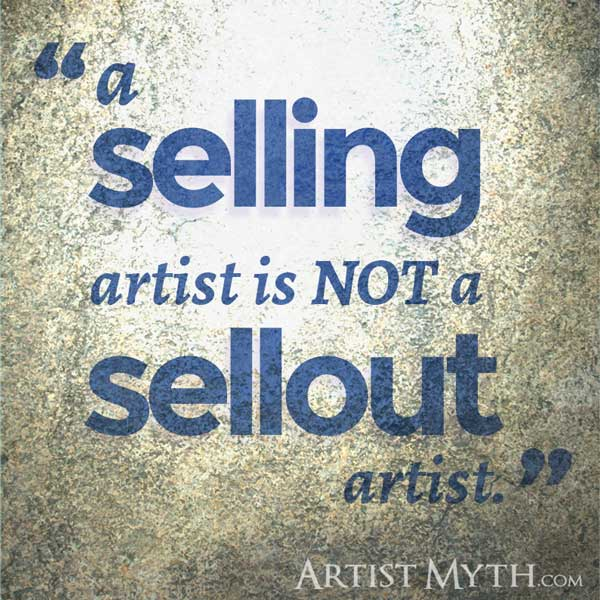 A selling artist is not a sellout artist.