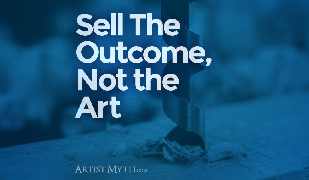 Sell The Outcome, Not The Art