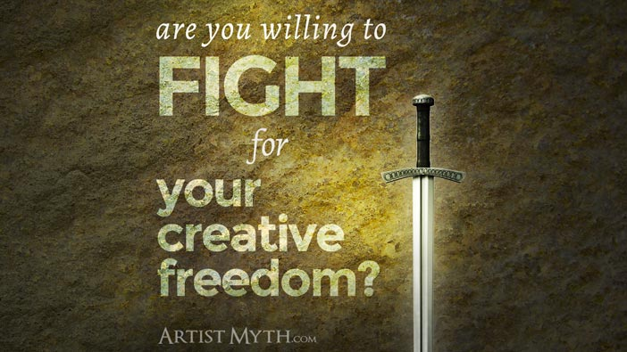 Are you willing to fight for your creative freedom?